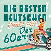 Play & Download Die besten deutschen Chart Hits der 60er by Various Artists | Napster