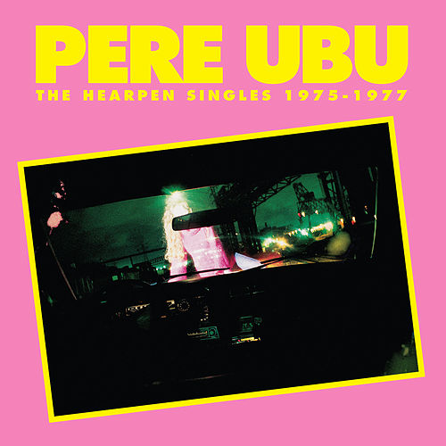 Play & Download The Hearpen Singles by Pere Ubu | Napster