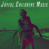 Play & Download Joyful Childrens Music by Various Artists | Napster