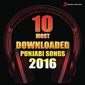 Play & Download 10 Most Downloaded Punjabi Songs 2016 by Various Artists | Napster