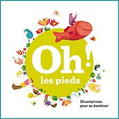 Play & Download Oh ! Les pieds (10 comptines pour se dandiner) by Jacques Haurogné | Napster