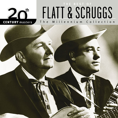 20th Century Masters: The Millennium Collection... by Flatt and Scruggs