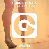 Play & Download Come on Home by Robbie Rivera | Napster