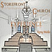 Play & Download Storefront Church Experience by Korey Mickie | Napster