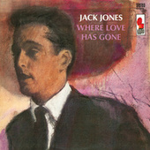 Where Love Has Gone by Jack Jones