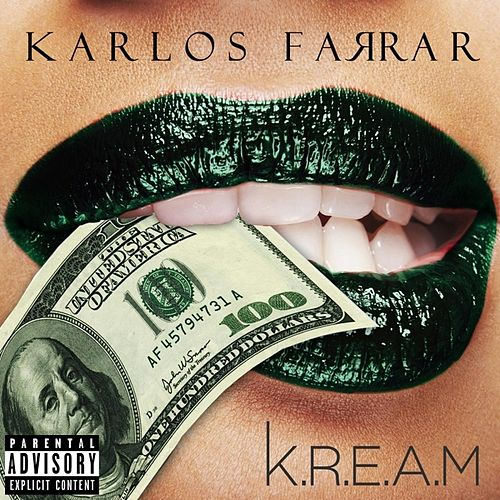Play & Download K.R.E.A.M by Karlos Farrar | Napster