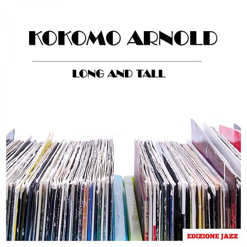 Long And Tall von Kokomo Arnold