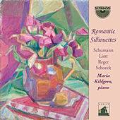 Play & Download Schumann, Liszt, Reger & Schoeck: Romantic Silhouettes by Maria Kihlgren | Napster