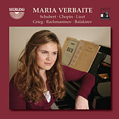 Play & Download Maria Verbaite Plays Schubert, Chopin, Liszt, Grieg, Rachmaninoff & Balakirev by Maria Verbaite | Napster