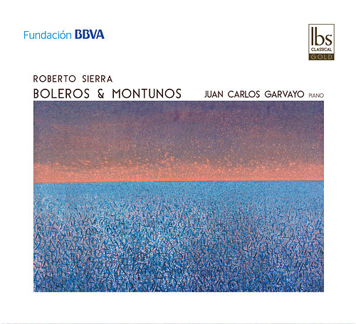 Roberto Sierra: Boleros & Montunos by Juan Carlos Garvayo