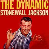 Play & Download The Dynamic Stonewall Jackson by Stonewall Jackson | Napster