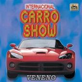 Play & Download Veneno by Internacional Carro Show | Napster