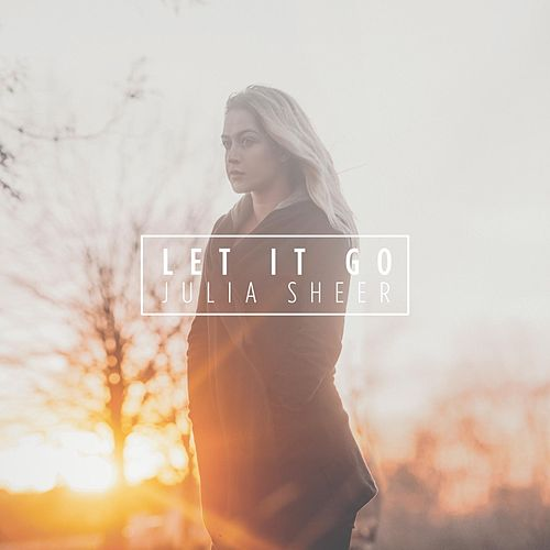 Play & Download Let It Go by Julia Sheer | Napster