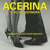 Los Danzones Que Usted Esperaba... by Acerina Y Su Danzonera