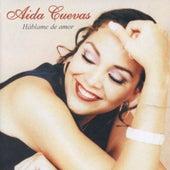 Háblame de Amor by Aida Cuevas