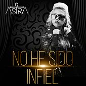 Play & Download No He Sido Infiel by Astra | Napster