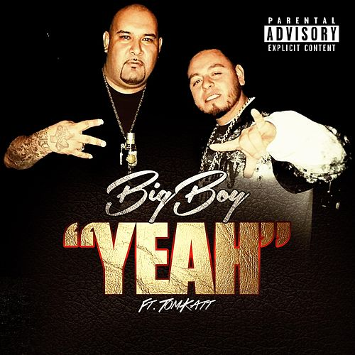 Play & Download Yeah (feat. TomKatt) by Big Boy | Napster