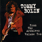 Play & Download From the Archives, Vol. 2 (Original Recording Remastered) [Anniversary Edition] by Tommy Bolin | Napster