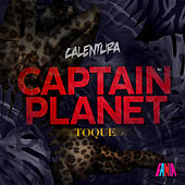 Calentura: Toque (Captain Planet Remixes) by Various Artists