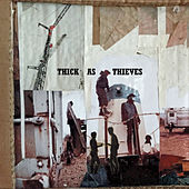 Play & Download Thick as Thieves by Thick as Thieves | Napster