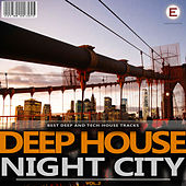 Deep House Night City, Vol. 2 by Various Artists