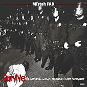 Play & Download Survive (feat. Kendrick Lamar, Crooked I & Kobe Honeycutt) - Single by Mistah F.A.B. | Napster