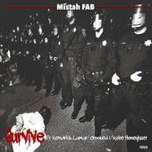 Survive (feat. Kendrick Lamar, Crooked I & Kobe Honeycutt) - Single by Mistah F.A.B.