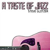 A Taste Of Jazz Guitar by Steve Glotzer