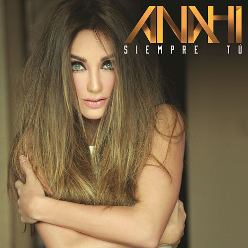 Play & Download Siempre Tú by Anahi | Napster