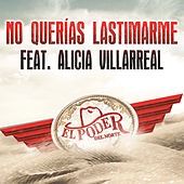 Play & Download No Querías Lastimarme by El Poder Del Norte | Napster