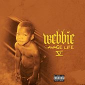 Savage Life V by Webbie