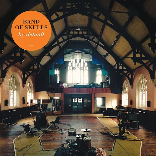 Play & Download By Default by Band of Skulls | Napster