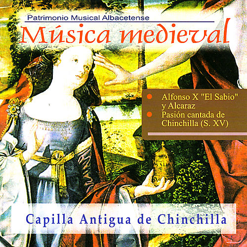 Play & Download Música Medieval Albacetense by Capilla Antigua de Chinchilla | Napster