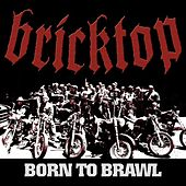 Born to Brawl by Bricktop