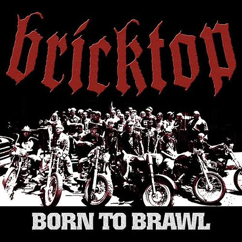 Play & Download Born to Brawl by Bricktop | Napster