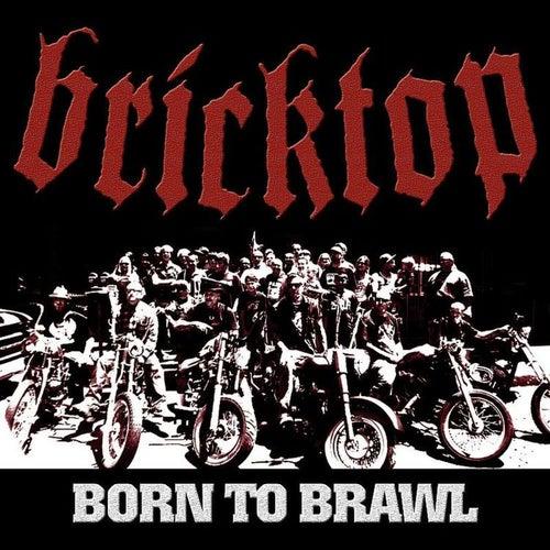 Born to Brawl by Bricktop