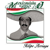 Play & Download Mexicanísimo by Felipe Arriaga | Napster
