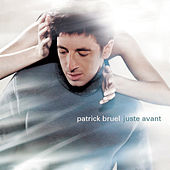 Play & Download Juste Avant by Patrick Bruel | Napster