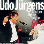Play & Download Gestern-Heute-Morgen Live '97 by Udo Jürgens | Napster