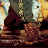 Play & Download Wia die Zeit vergeht - Live by Hubert von Goisern und die Alpinkatzen | Napster
