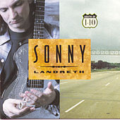 South Of I-10 by Sonny Landreth