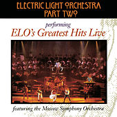 E.L.O.'s Greatest Hits Live by Electric Light Orchestra Part 2 / ELO