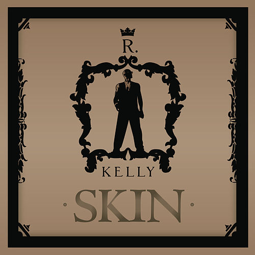 Play & Download Skin by R. Kelly | Napster