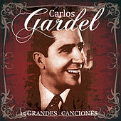 Play & Download 15 Grandes Exitos by Carlos Gardel | Napster