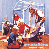 Play & Download Un Mondo Di Donne by Gianni Morandi | Napster