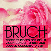 Bruch: Concert Pieces for Cello, Violin Concerto No. 1, and Double Concerto Op. 88 by Various Artists
