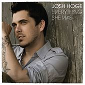 Play & Download Everything She Was by Josh Hoge | Napster