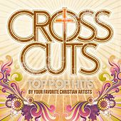 Play & Download CrossCuts: Top Pop Hits Performed By Your Favorite Christian Artists by Various Artists | Napster