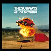 Play & Download All Or Nothing by The Subways | Napster