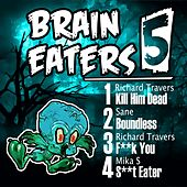 Play & Download Brain Eaters EP 005 - Single by Various Artists | Napster